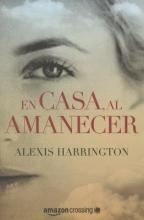 Harrington, Alexis En Casa, Al Amanecer