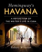 Wheeler, Robert Hemingway`s Havana