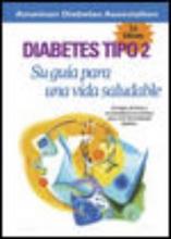 American Diabetes Association Diabetes Tipo 2: Su guia para una vida saludable