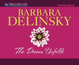 Delinsky, Barbara The Dream Unfolds
