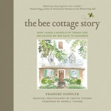 Schultz, Frances The Bee Cottage Story