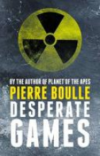 Boulle, Pierre Desperate Games