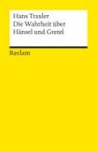 Traxler, Hans Die Wahrheit über Hänsel und Gretel