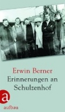 Berner, Erwin Erinnerungen an Schulzenhof