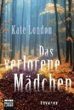 London, Kate,   Werner-Richter, Ulrike Das verlorene Mädchen