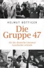 Böttiger, Helmut Die Gruppe 47