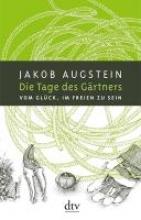 Augstein, Jakob Die Tage des Gärtners