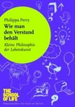 Perry, Philippa Wie man den Verstand behlt