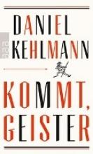 Kehlmann, Daniel Kommt, Geister
