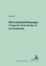 Jianda Liu Measuring Interlanguage Pragmatic Knowledge of EFL Learners