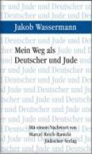 Wassermann, Jakob Mein Weg als Deutscher und Jude