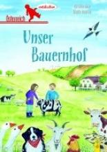 Rettl, Christine Österreich entdecken - Unser Bauernhof