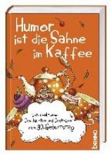 Humor ist die Sahne im Kaffee