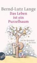 Lange, Bernd-Lutz Das Leben ist ein Purzelbaum