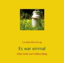 Schray, Cornelia Elke Es war einmal