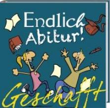 Kernbach, Michael Geschafft! Endlich Abitur!