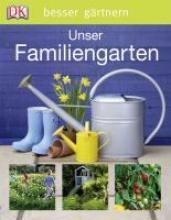 Leendertz, Lia Besser gärtnern. Unser Familiengarten