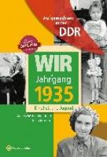Weber-Hohlfeldt, Angela Wir vom Jahrgang 1935. Aufgewachsen in der DDR