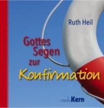 Heil, Ruth Gottes Segen zur Konfirmation