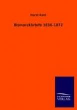 Kohl, Horst Bismarckbriefe 1836-1872