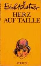 Kästner, Erich Herz auf Taille