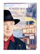 Walser, Martin Meine Lebensreisen