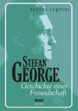 Lepsius, Sabine Stefan George. Geschichte einer Freundschaft