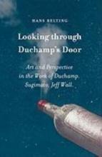 Hans,Belting Looking Through Duchamp`s Door