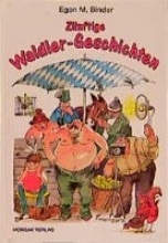 Binder, Egon M Znftige Waldler-Geschichten