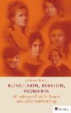 Braun, Adrienne Künstlerin, Rebellin, Pionierin