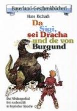 Fischach, Hans Da Sigi, sei Dracha und de von Burgund