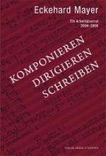 Mayer, Eckehard Komponieren Dirigieren Schreiben