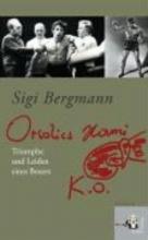 Bergmann, Sigi Orsolics Hansi k.o.
