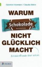 Hasmann, Gabriele Warum Schokolade nicht glücklich macht