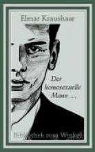 Kraushaar, Elmar Der homosexuelle Mann
