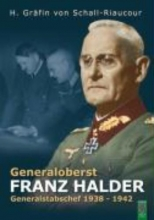 Schall-Riaucour, Heidemarie Generaloberst Franz Halder