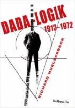 Huelsenbeck, Richard Dada-Logik