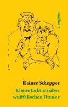 Schepper, Rainer Kleine Lektion �ber westf�lischen Humor