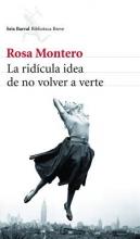 Montero, Rosa La Ridicula Idea de No Volver A Verte = The Ridiculous Idea of Not Seeing You Again