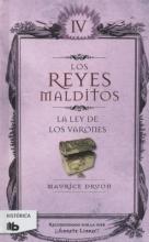 Druon, Maurice Reyes Malditos IV. La Ley de Los Varones