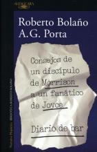 Bolaño, Roberto Consejos de un discípulo de Morrison a un fanático de Joyce: Diario de bar