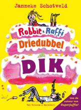 Janneke Schotveld , Robbie & Raffi driedubbeldik
