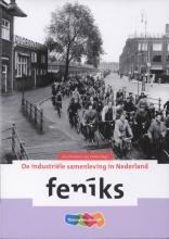Juul Lelieveld Feniks 3/4 vmbo-bkgt De industriële samenleving in Nederland