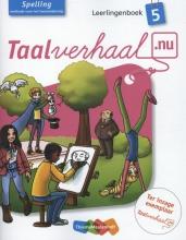 Hetty van den Berg, Tamara van den Berg, Jannie van Driel-Copper, Irene  Engelbertink Taalverhaal.nu Spelling 5 Leerlingenboek