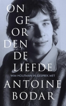 Wim  Houtman, Antoine  Bodar Ongeordende liefde