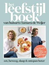 Dokter Tamara Tamara de Weijer  Tessy van den Boom  Catelijne Elzes, Het leefstijlboek van huisarts Tamara de Weijer