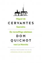 Miguel de Cervantes Saavedra , De vernuftige edelman Don Quichot van La Mancha