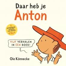 Konnecke, Ole Daar heb je Anton