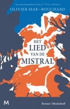Olivier Mak-Bouchard , Het lied van de mistral
