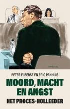 Peter  Elberse, Eric  Panhuis Moord, macht en angst
